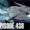 438 – Deleted Scenes, Engagements, & Into the Breach | Priority One: A Roddenberry Star Trek Podcast